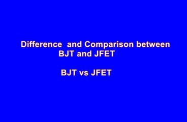 Difference between BJT and JFET